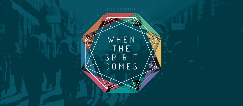 When the Spirit Comes...